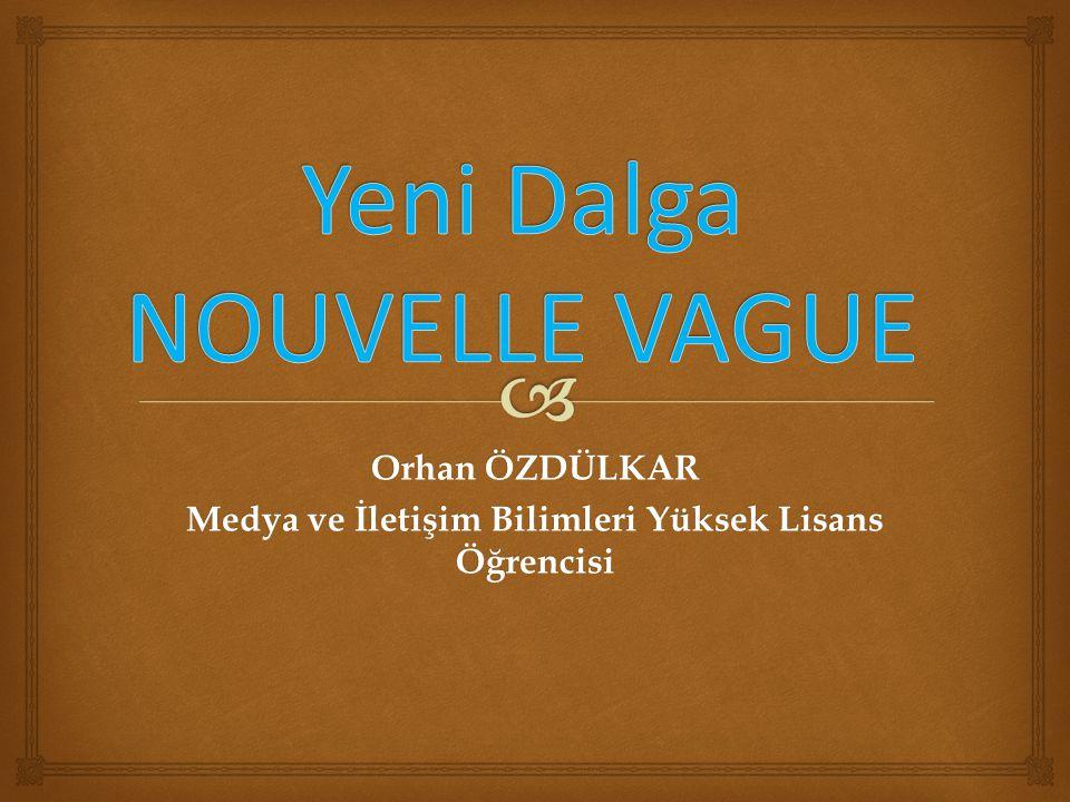 Yeni Dalga NOUVELLE VAGUE
