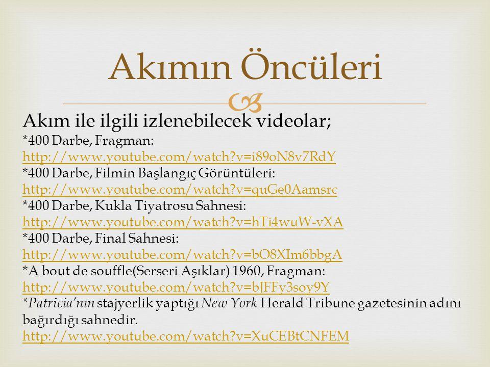 Akımın Öncüleri Akım ile ilgili izlenebilecek videolar;