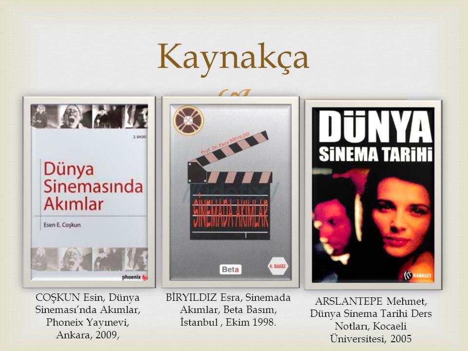 BİRYILDIZ Esra, Sinemada Akımlar, Beta Basım, İstanbul , Ekim 1998.