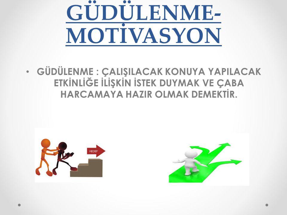 GÜDÜLENME-MOTİVASYON