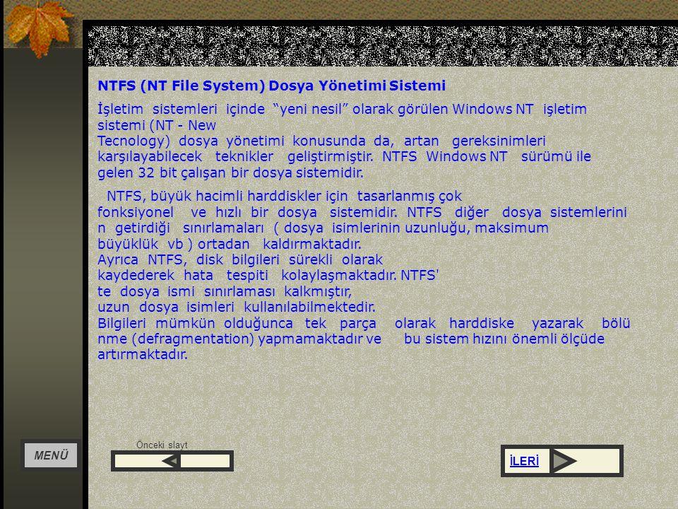 NTFS (NT File System) Dosya Yönetimi Sistemi
