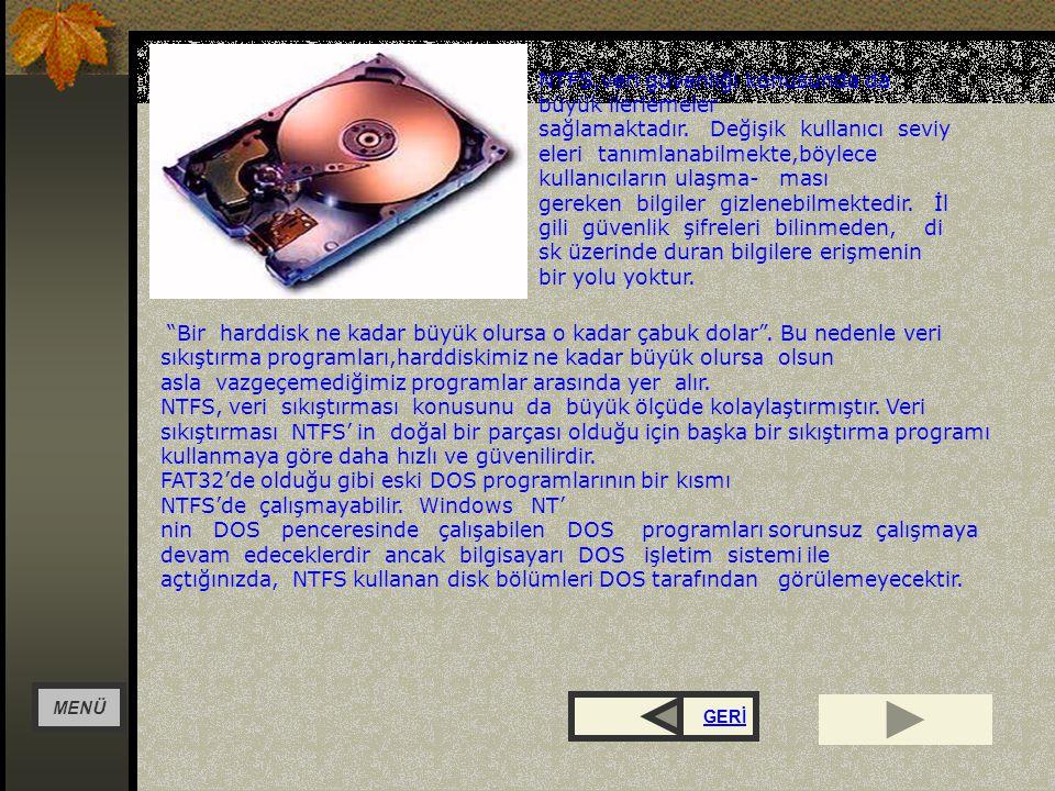 NTFS,veri güvenliği konusunda da büyük ilerlemeler sağlamaktadır