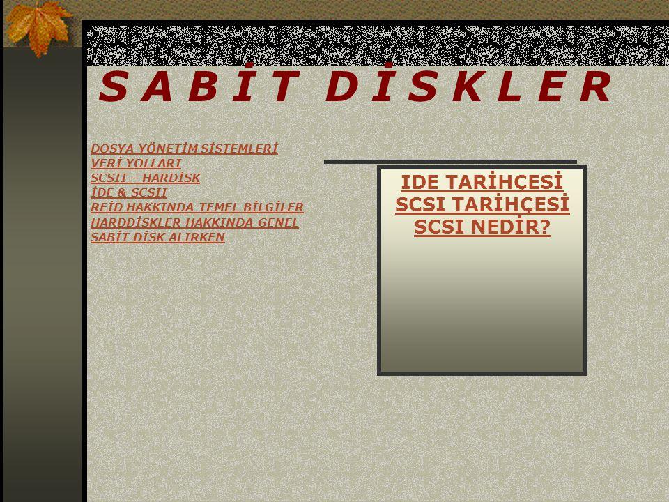 S A B İ T D İ S K L E R IDE TARİHÇESİ SCSI TARİHÇESİ SCSI NEDİR