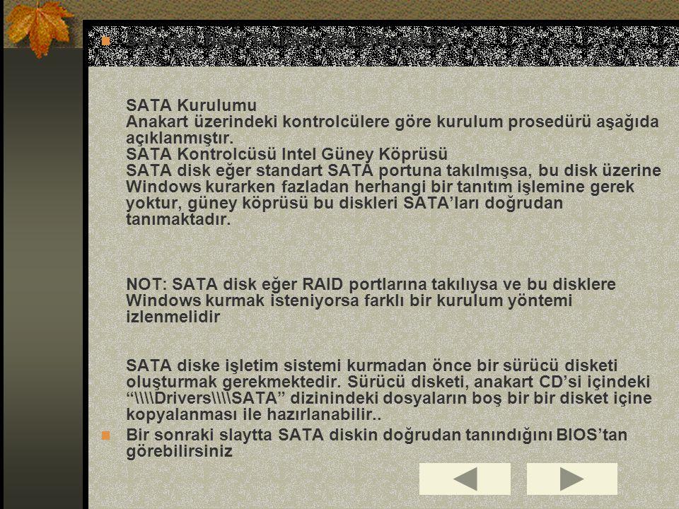 Sata Hdd Nasıl Tanıtılır / Resimli anlatım SATA Kurulumu Anakart üzerindeki kontrolcülere göre kurulum prosedürü aşağıda açıklanmıştır. SATA Kontrolcüsü Intel Güney Köprüsü SATA disk eğer standart SATA portuna takılmışsa, bu disk üzerine Windows kurarken fazladan herhangi bir tanıtım işlemine gerek yoktur, güney köprüsü bu diskleri SATA'ları doğrudan tanımaktadır. NOT: SATA disk eğer RAID portlarına takılıysa ve bu disklere Windows kurmak isteniyorsa farklı bir kurulum yöntemi izlenmelidir SATA diske işletim sistemi kurmadan önce bir sürücü disketi oluşturmak gerekmektedir. Sürücü disketi, anakart CD'si içindeki \\\\Drivers\\\\SATA dizinindeki dosyaların boş bir bir disket içine kopyalanması ile hazırlanabilir..