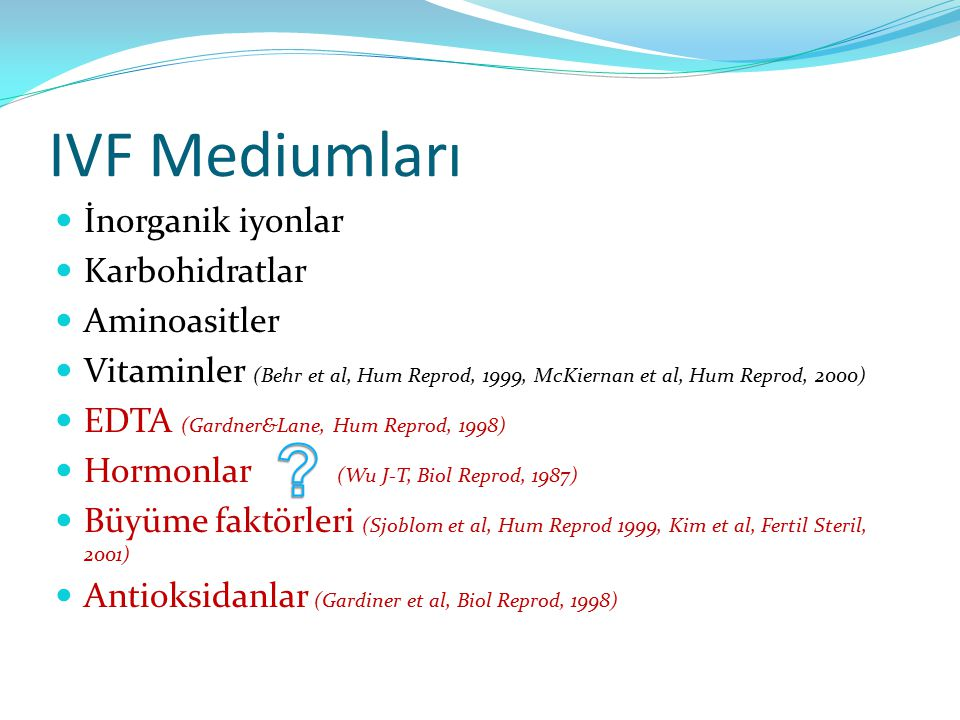 IVF Mediumları İnorganik iyonlar Karbohidratlar Aminoasitler