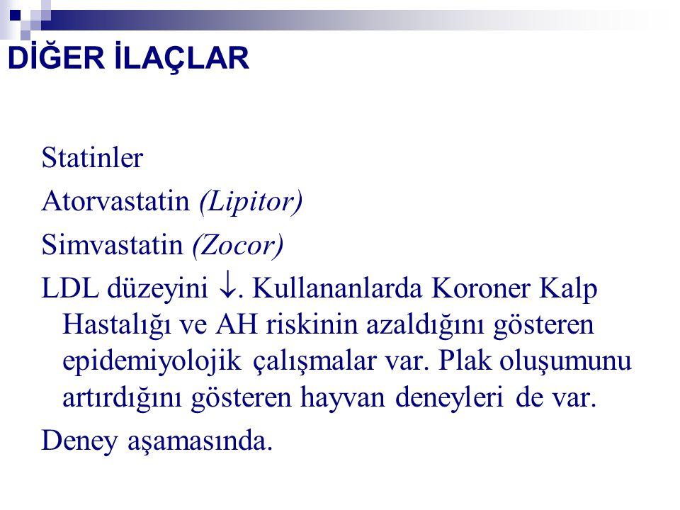 DİĞER İLAÇLAR Statinler Atorvastatin (Lipitor) Simvastatin (Zocor)