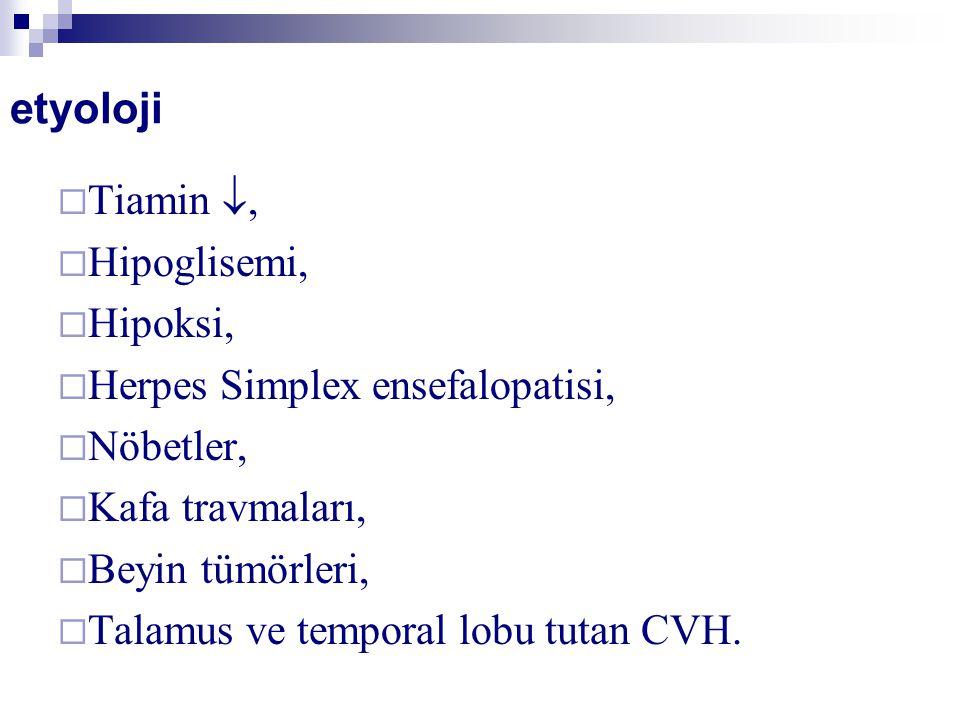 etyoloji Tiamin , Hipoglisemi, Hipoksi,