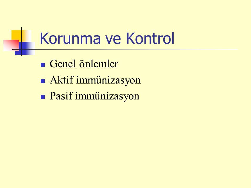 Korunma ve Kontrol Genel önlemler Aktif immünizasyon