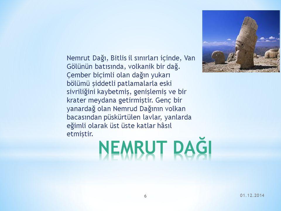 Nemrut Dağı, Bitlis il sınırları içinde, Van Gölünün batısında, volkanik bir dağ. Çember biçimli olan dağın yukarı bölümü şiddetli patlamalarla eski sivriliğini kaybetmiş, genişlemiş ve bir krater meydana getirmiştir. Genç bir yanardağ olan Nemrud Dağının volkan bacasından püskürtülen lavlar, yanlarda eğimli olarak üst üste katlar hâsıl etmiştir.