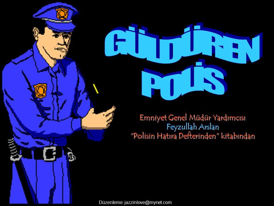 GÜLDÜREN POLİS Emniyet Genel Müdür Yardımcısı Feyzullah Arslan