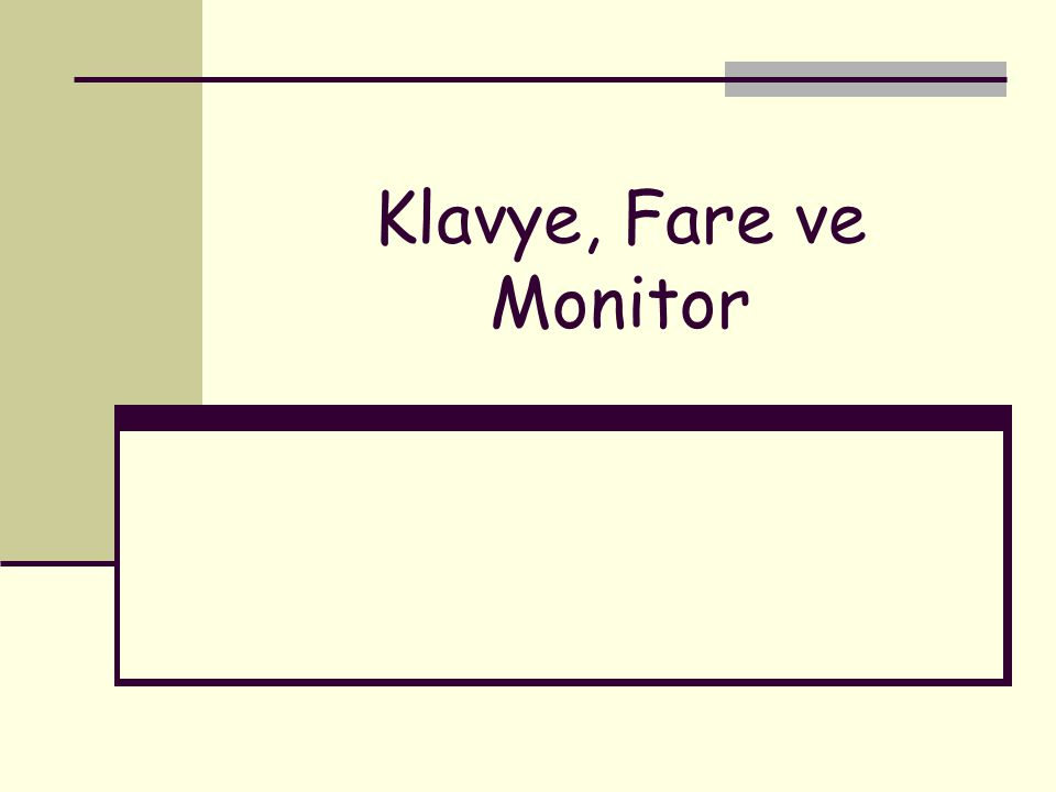 Klavye, Fare ve Monitor