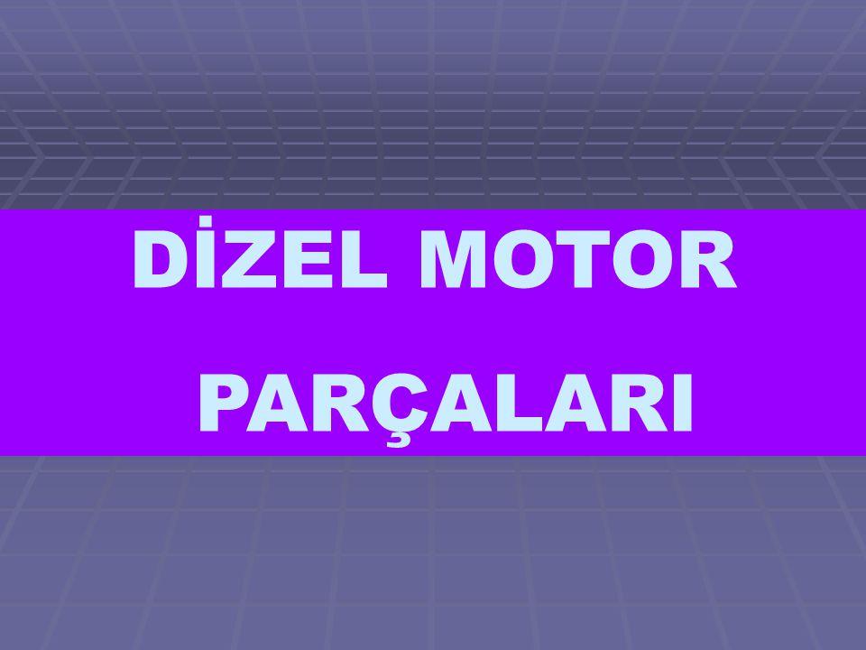 DİZEL MOTOR PARÇALARI