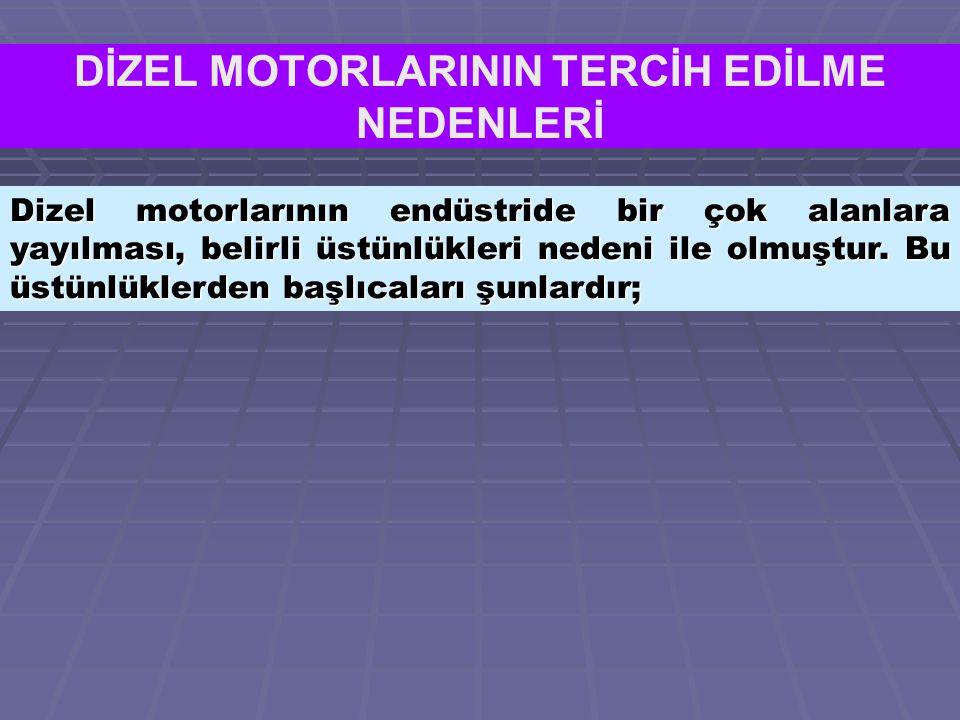 DİZEL MOTORLARININ TERCİH EDİLME NEDENLERİ
