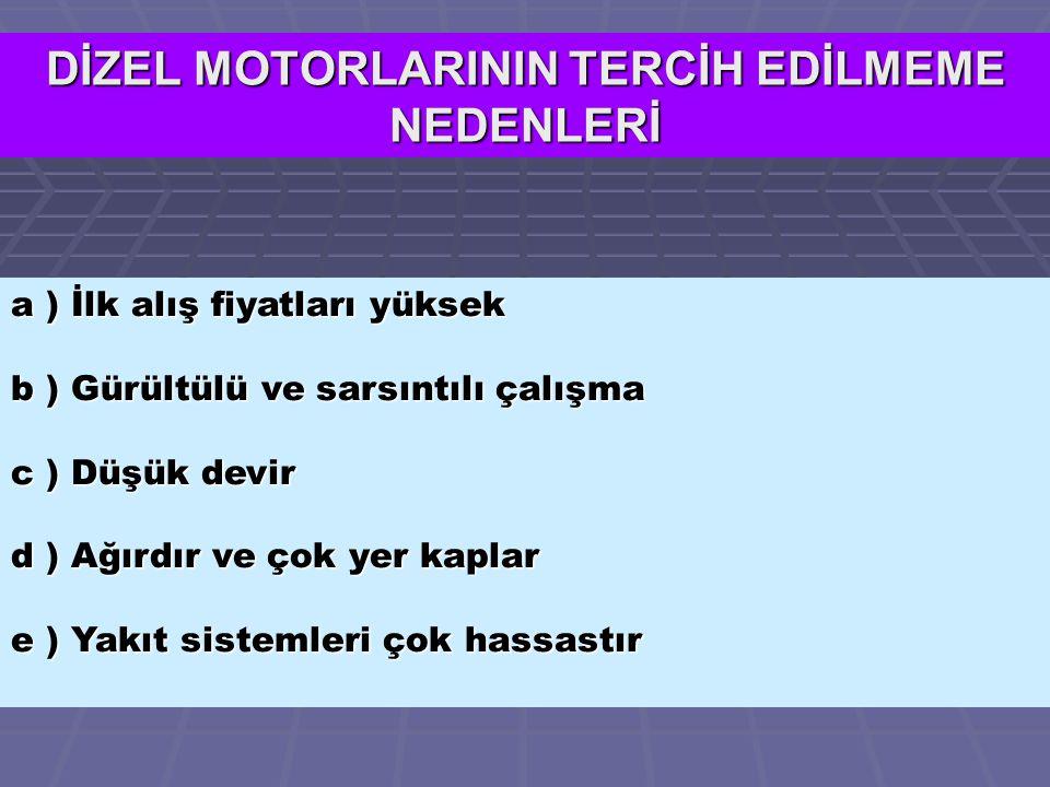 DİZEL MOTORLARININ TERCİH EDİLMEME NEDENLERİ