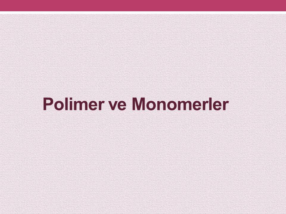 Polimer ve Monomerler