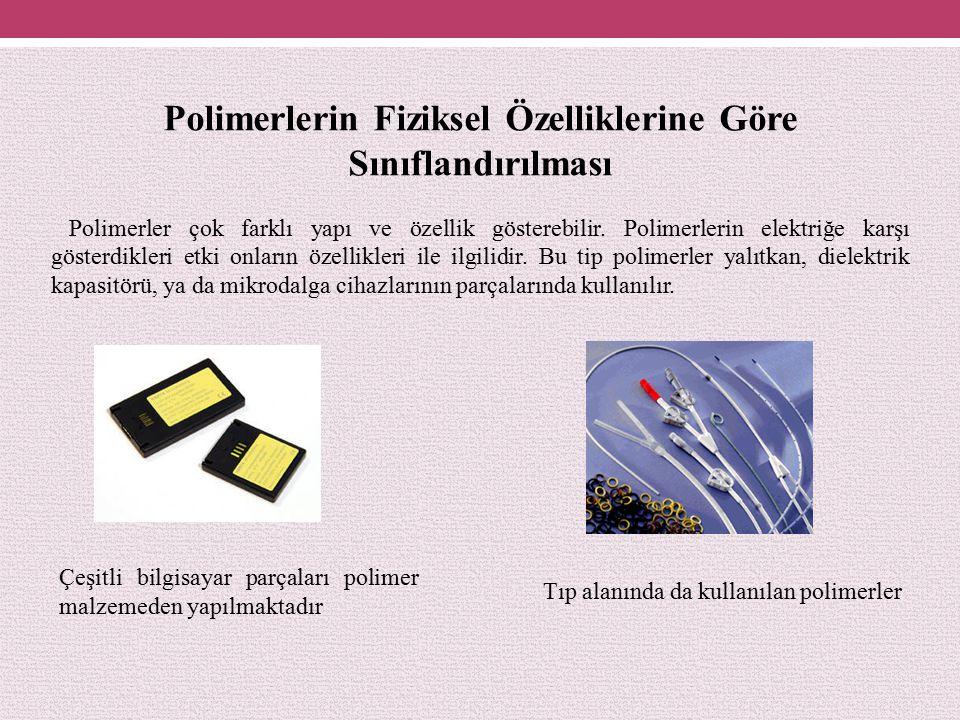 Polimerlerin Fiziksel Özelliklerine Göre Sınıflandırılması