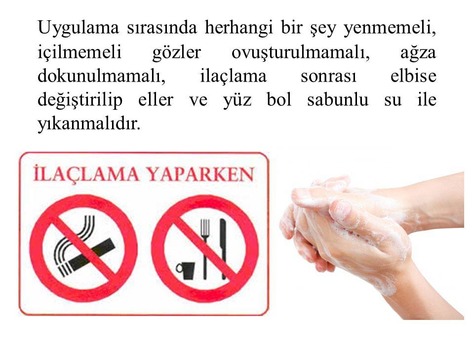 Uygulama sırasında herhangi bir şey yenmemeli, içilmemeli gözler ovuşturulmamalı, ağza dokunulmamalı, ilaçlama sonrası elbise değiştirilip eller ve yüz bol sabunlu su ile yıkanmalıdır.