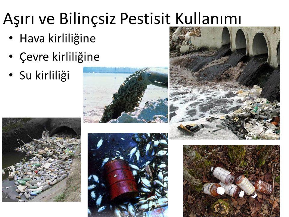 Aşırı ve Bilinçsiz Pestisit Kullanımı