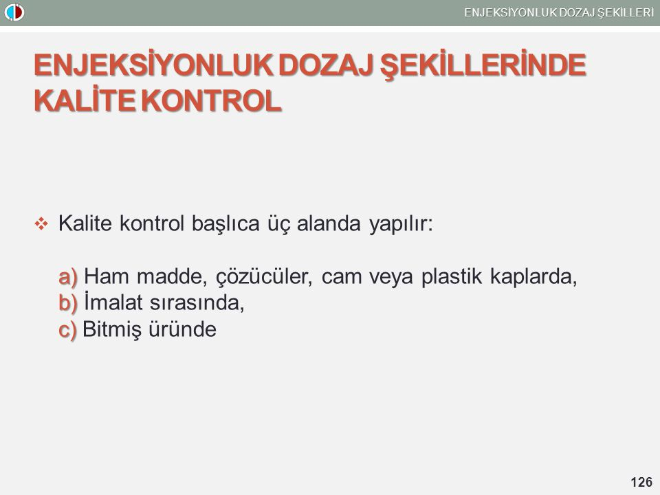 ENJEKSİYONLUK DOZAJ ŞEKİLLERİNDE KALİTE KONTROL