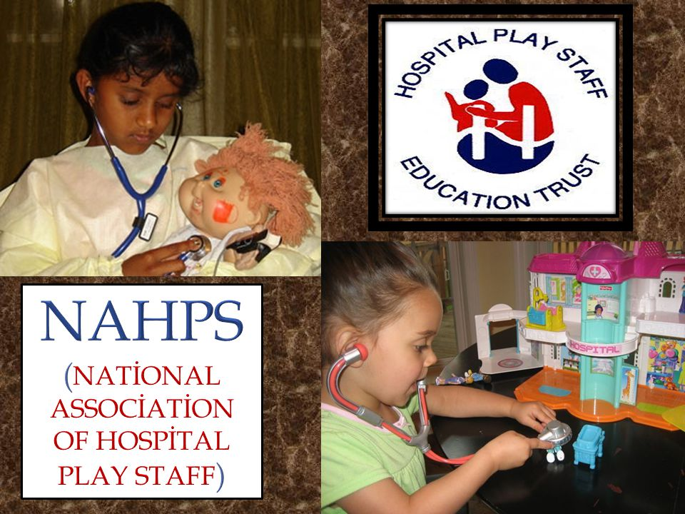 (NATİONAL ASSOCİATİON OF HOSPİTAL PLAY STAFF)
