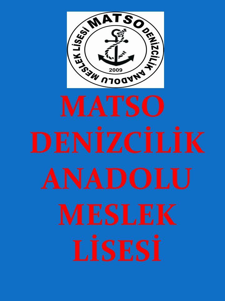 MATSO DENİZCİLİK ANADOLU MESLEK LİSESİ