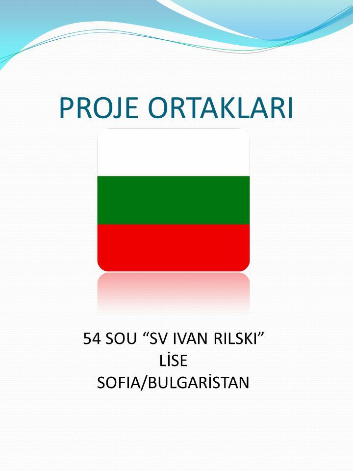 PROJE ORTAKLARI 54 SOU SV IVAN RILSKI LİSE SOFIA/BULGARİSTAN