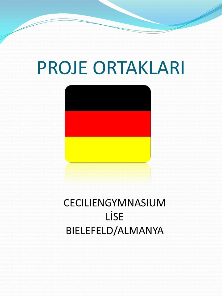PROJE ORTAKLARI CECILIENGYMNASIUM LİSE BIELEFELD/ALMANYA