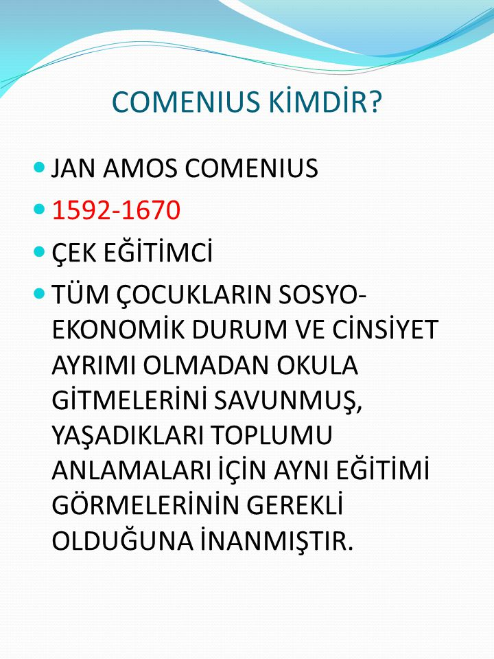 COMENIUS KİMDİR JAN AMOS COMENIUS 1592-1670 ÇEK EĞİTİMCİ