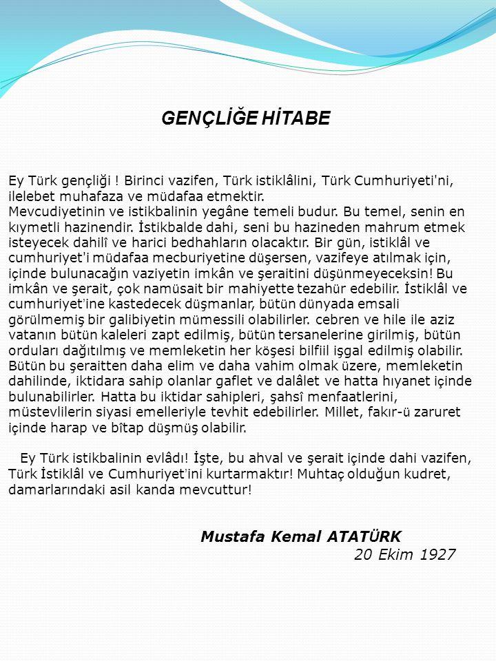 GENÇLİĞE HİTABE Mustafa Kemal ATATÜRK 20 Ekim 1927