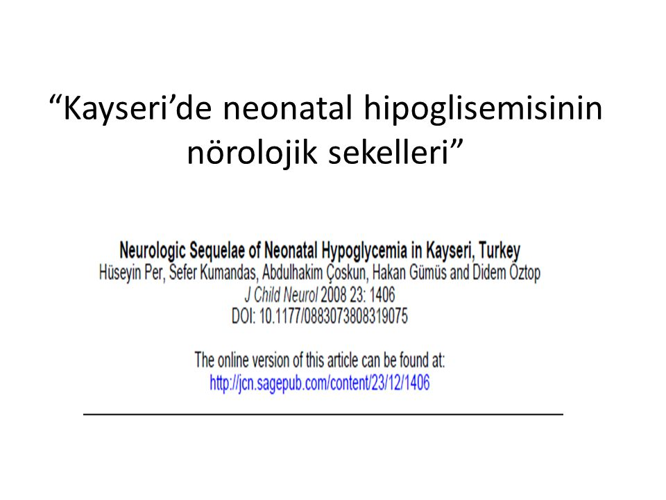 Kayseri'de neonatal hipoglisemisinin nörolojik sekelleri