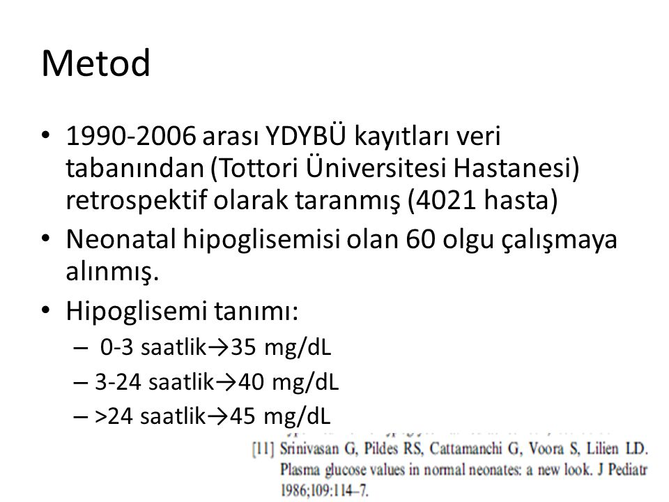 Metod 1990-2006 arası YDYBÜ kayıtları veri tabanından (Tottori Üniversitesi Hastanesi) retrospektif olarak taranmış (4021 hasta)