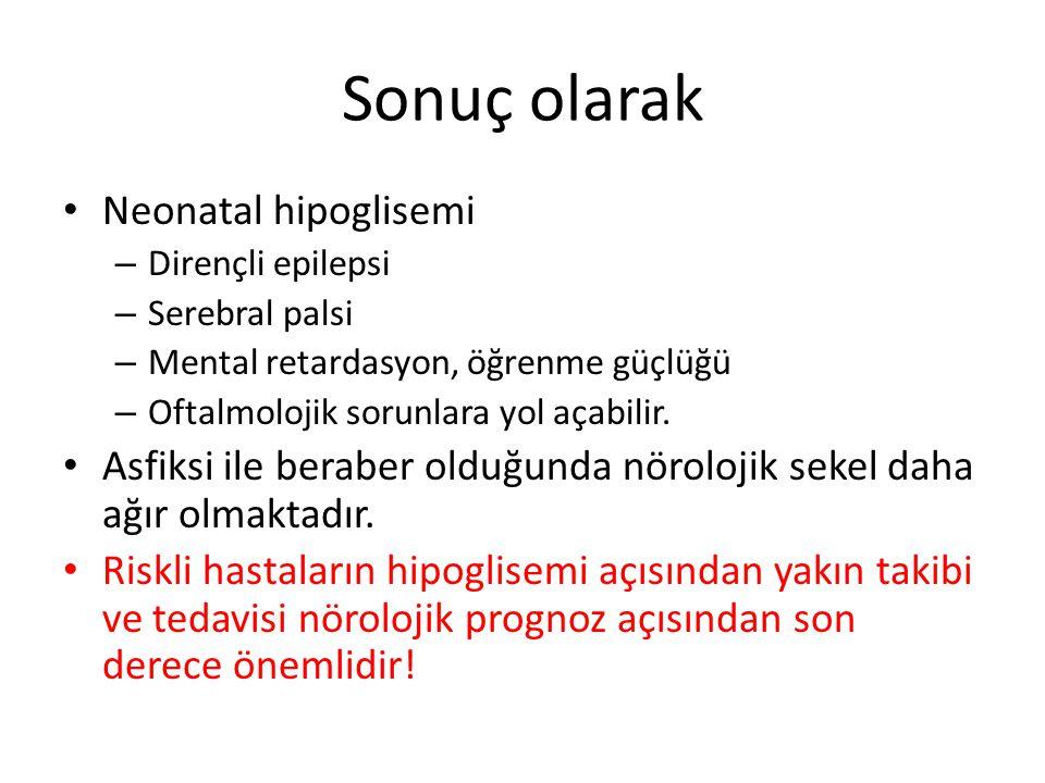 Sonuç olarak Neonatal hipoglisemi