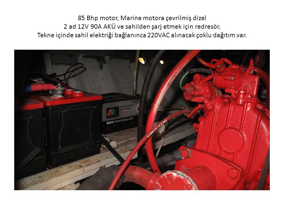 85 Bhp motor, Marine motora çevrilmiş dizel 2 ad 12V 90A AKÜ ve sahilden şarj etmek için redresör.