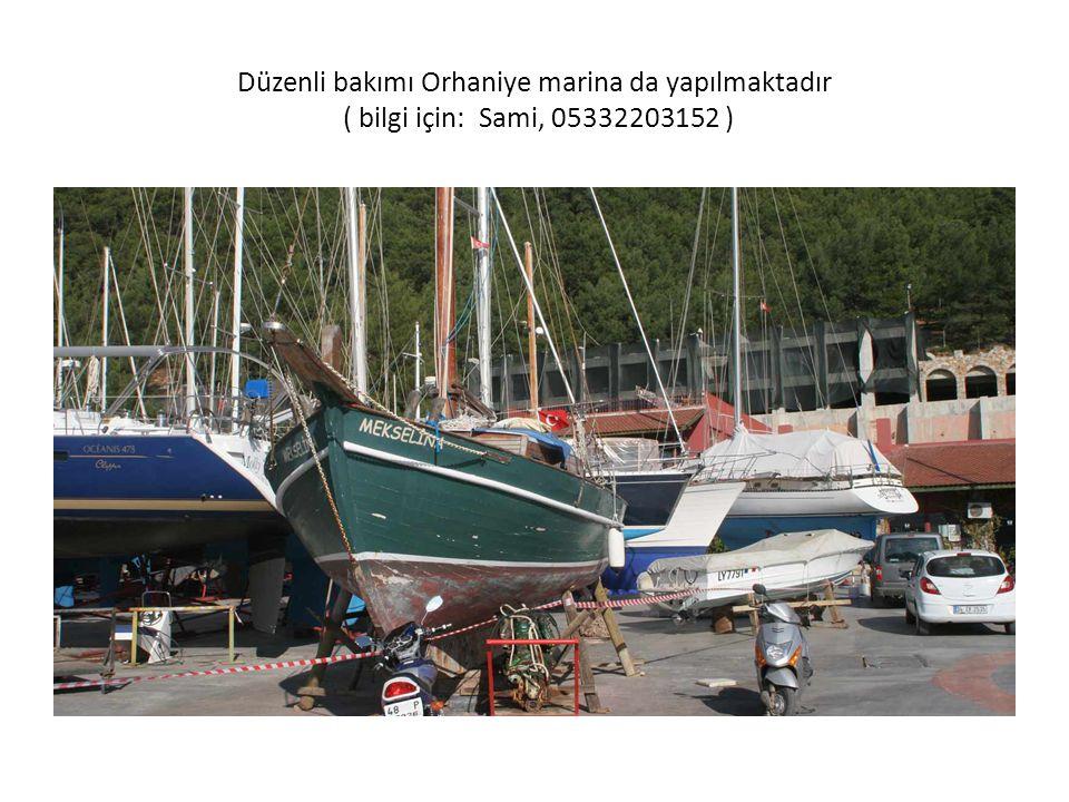 Düzenli bakımı Orhaniye marina da yapılmaktadır ( bilgi için: Sami, 05332203152 )