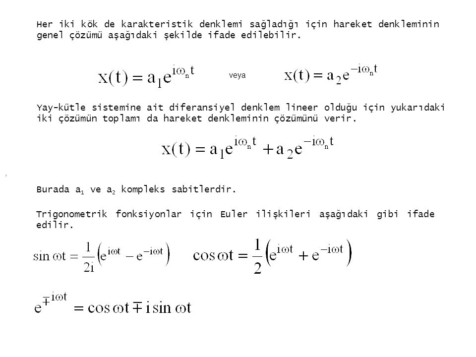 Burada a1 ve a2 kompleks sabitlerdir.