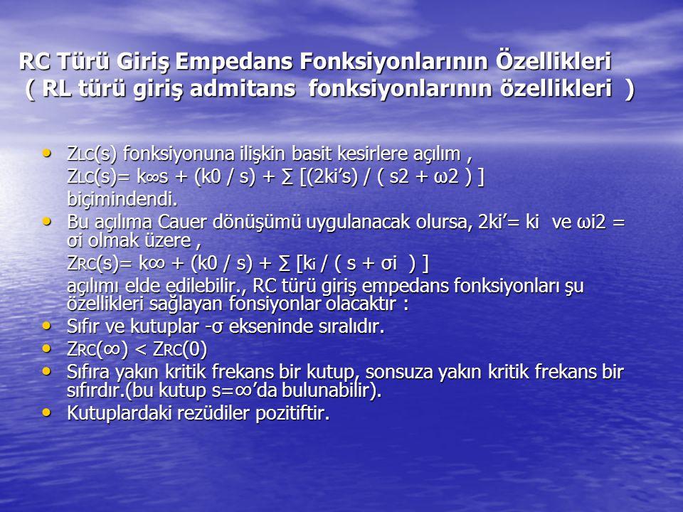 RC Türü Giriş Empedans Fonksiyonlarının Özellikleri ( RL türü giriş admitans fonksiyonlarının özellikleri )