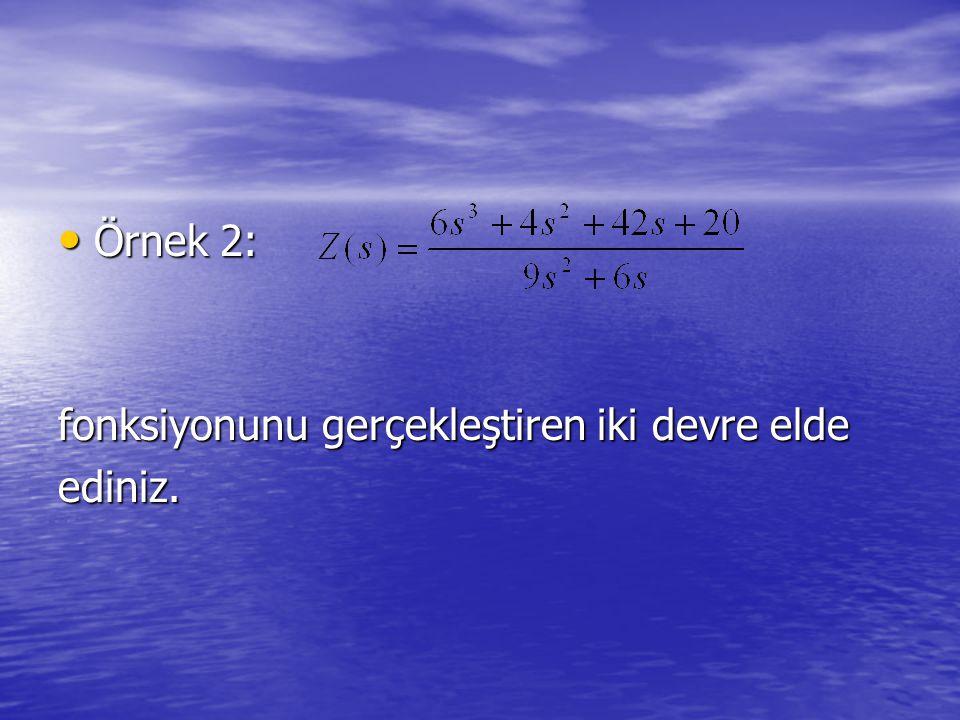 Örnek 2: fonksiyonunu gerçekleştiren iki devre elde ediniz.
