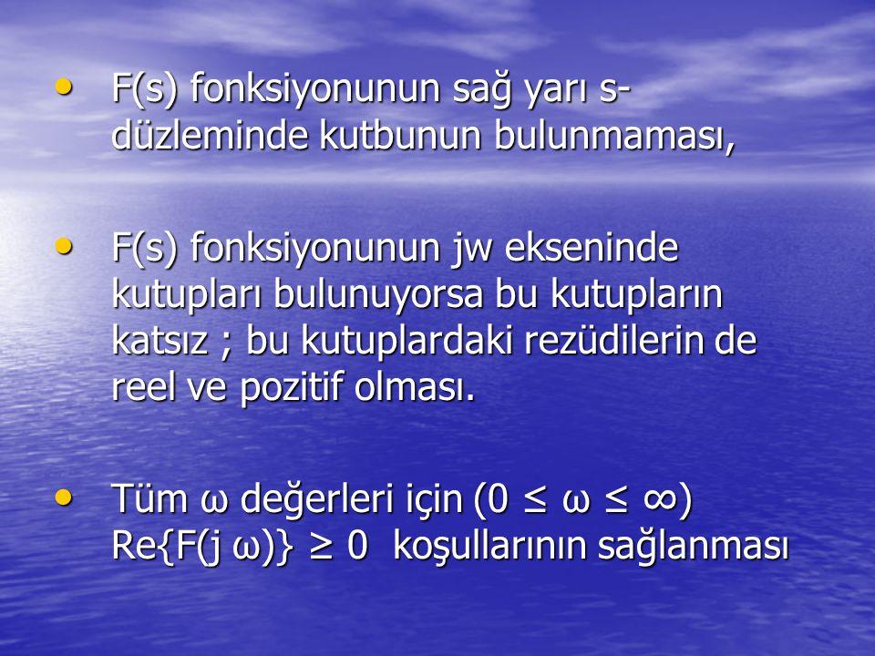 F(s) fonksiyonunun sağ yarı s-düzleminde kutbunun bulunmaması,