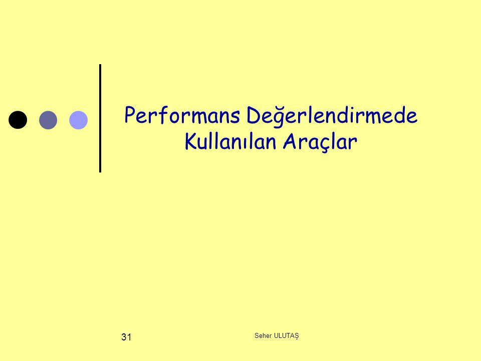 Performans Değerlendirmede Kullanılan Araçlar