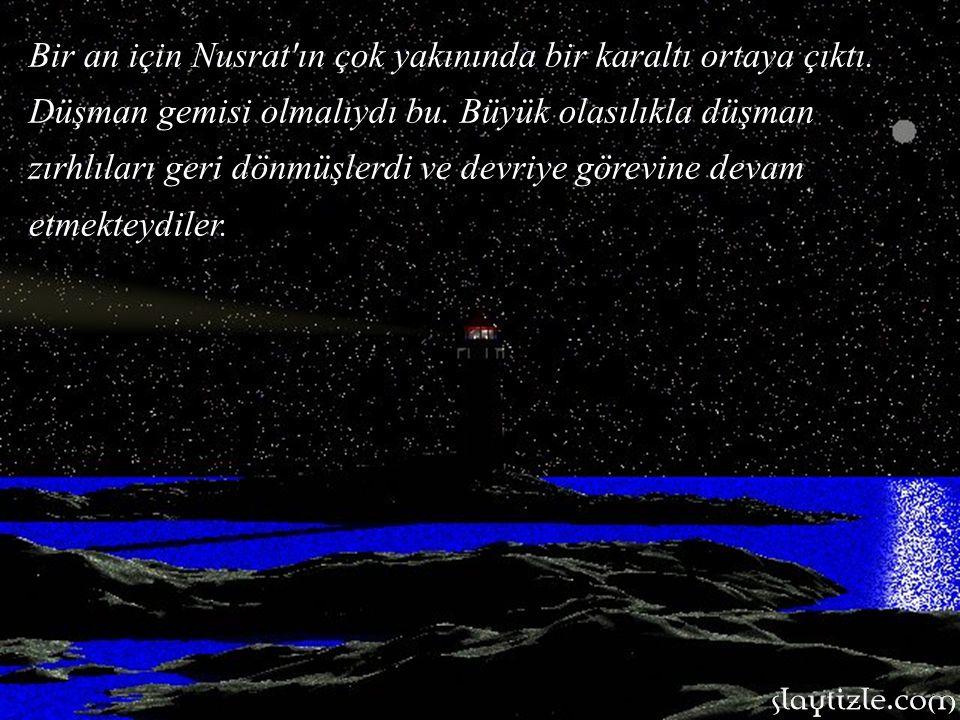 Bir an için Nusrat ın çok yakınında bir karaltı ortaya çıktı