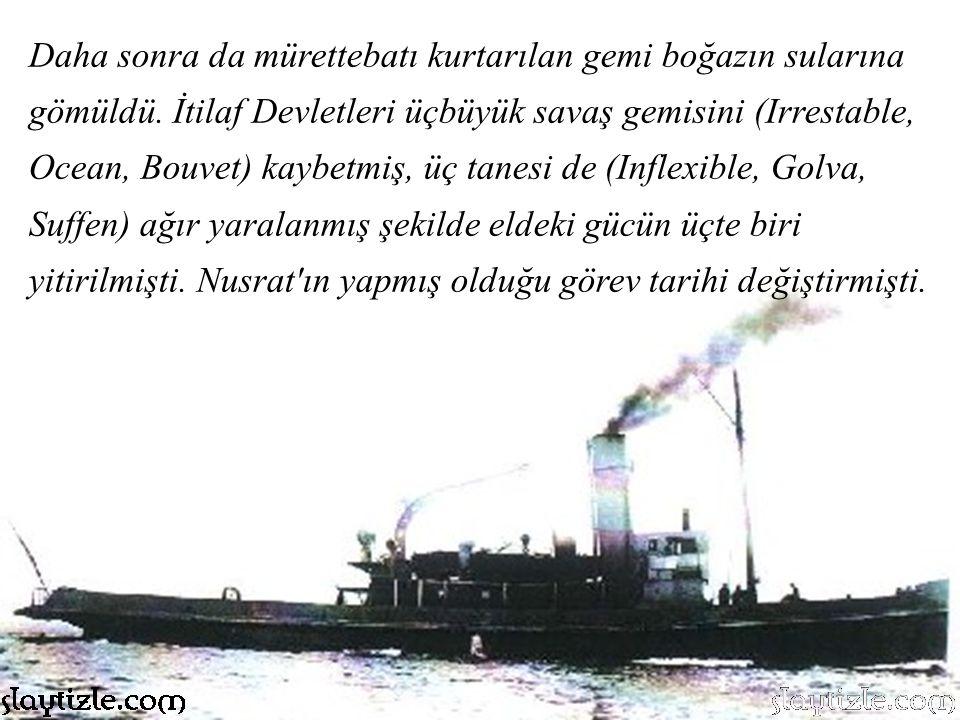 Daha sonra da mürettebatı kurtarılan gemi boğazın sularına gömüldü