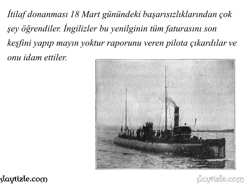 İtilaf donanması 18 Mart günündeki başarısızlıklarından çok şey öğrendiler.