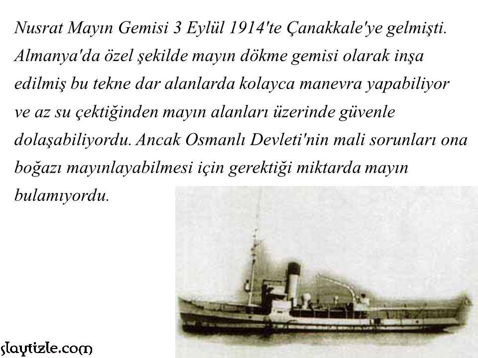 Nusrat Mayın Gemisi 3 Eylül 1914 te Çanakkale ye gelmişti