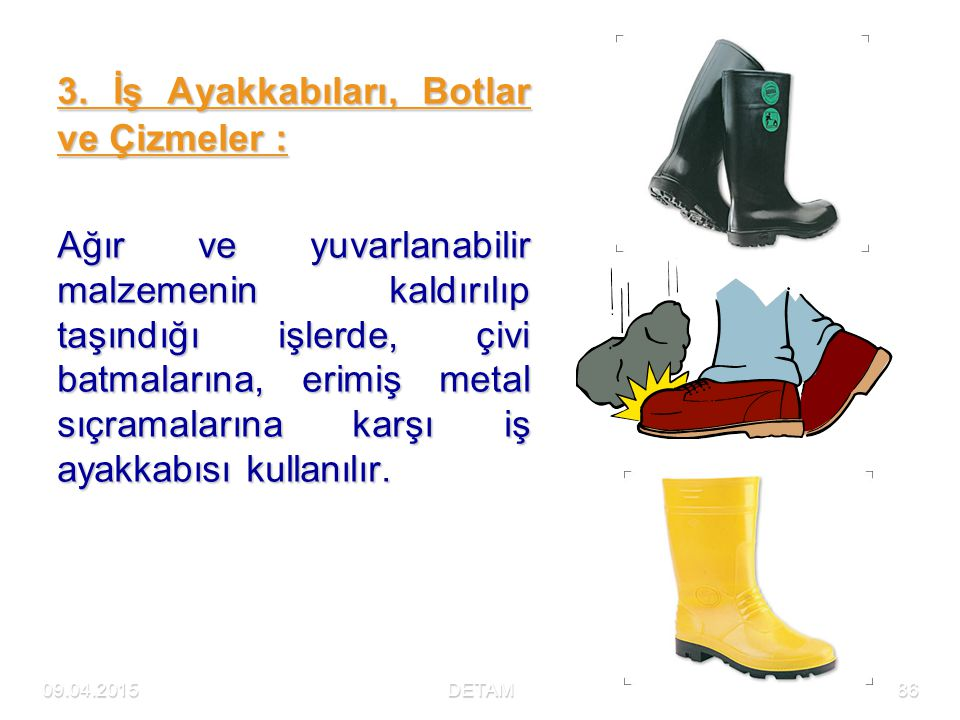 3. İş Ayakkabıları, Botlar ve Çizmeler :