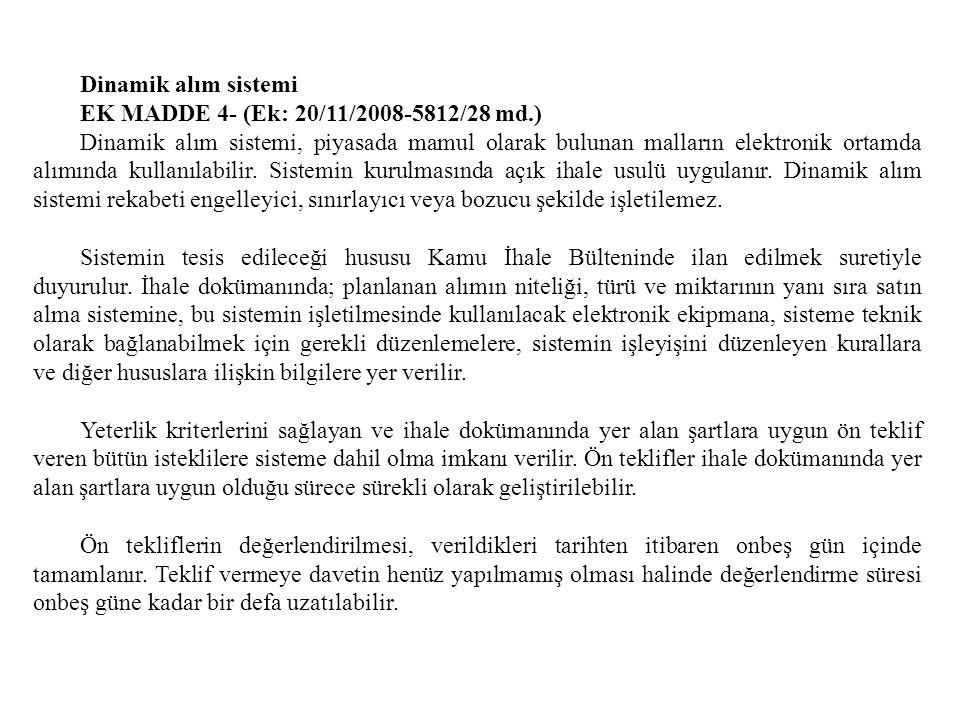 Dinamik alım sistemi. EK MADDE 4- (Ek: 20/11/2008-5812/28 md.)
