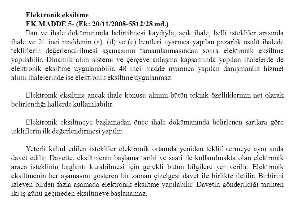 Elektronik eksiltme EK MADDE 5- (Ek: 20/11/2008-5812/28 md.)