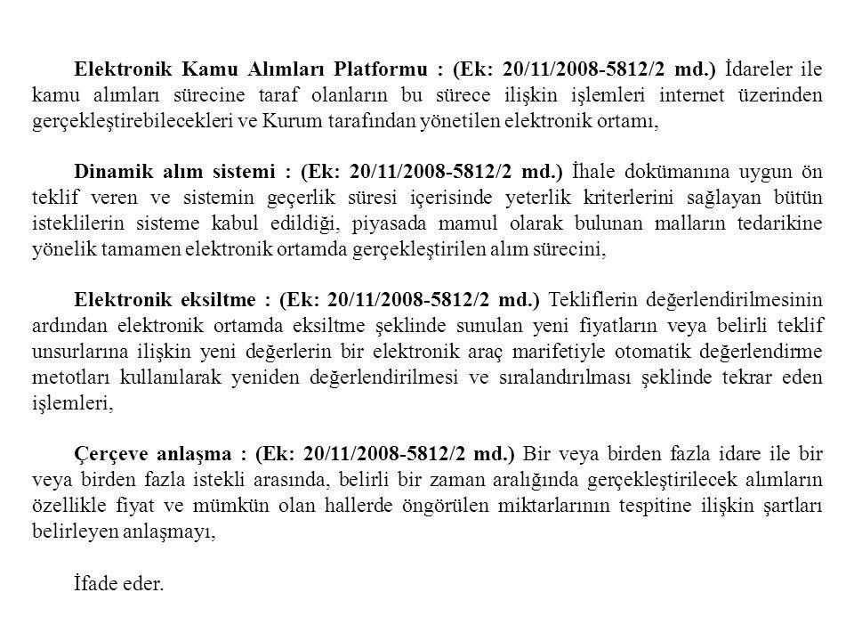 Elektronik Kamu Alımları Platformu : (Ek: 20/11/2008-5812/2 md