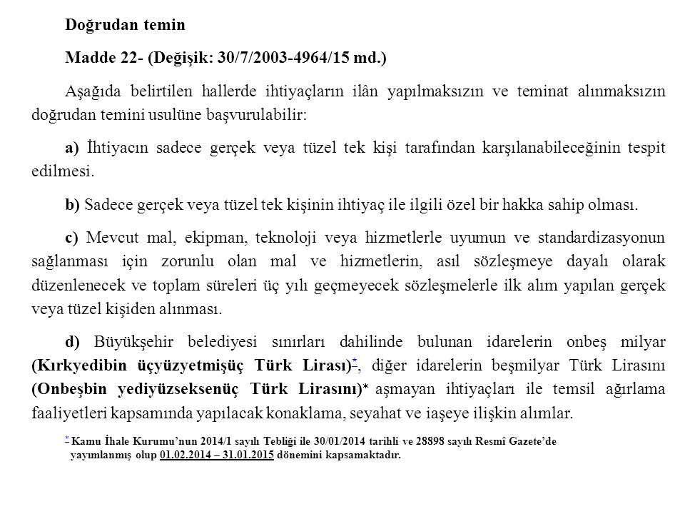 Madde 22- (Değişik: 30/7/2003-4964/15 md.)
