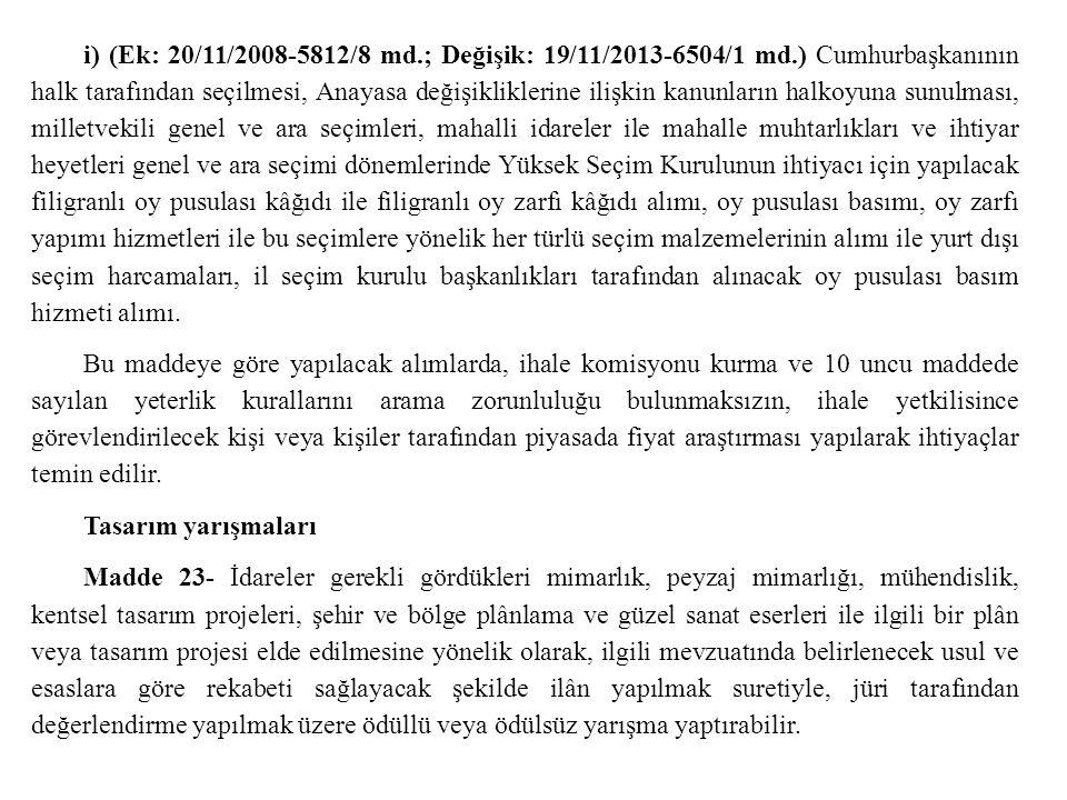 i) (Ek: 20/11/2008-5812/8 md. ; Değişik: 19/11/2013-6504/1 md