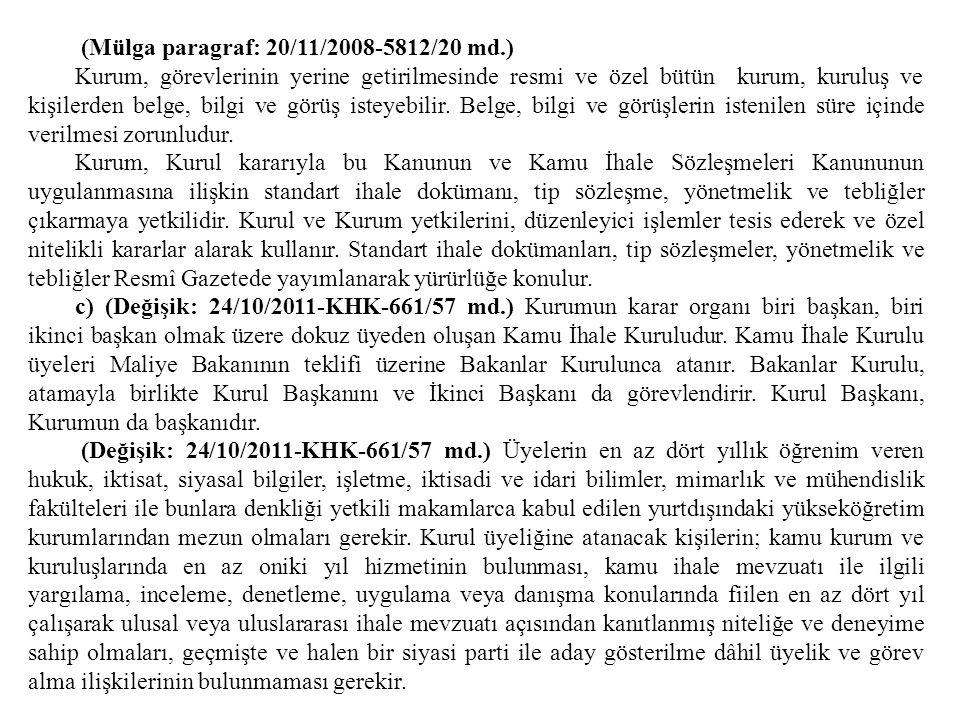 (Mülga paragraf: 20/11/2008-5812/20 md.)